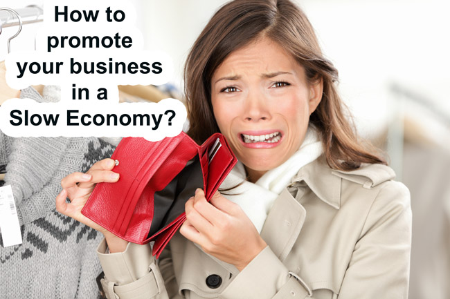 how-to-promote-business-in-slow-economy